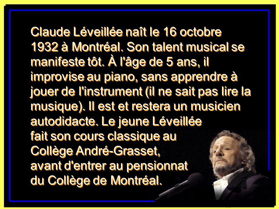 Claude Léveillée naît le 16 octobre 1932 à Montréal