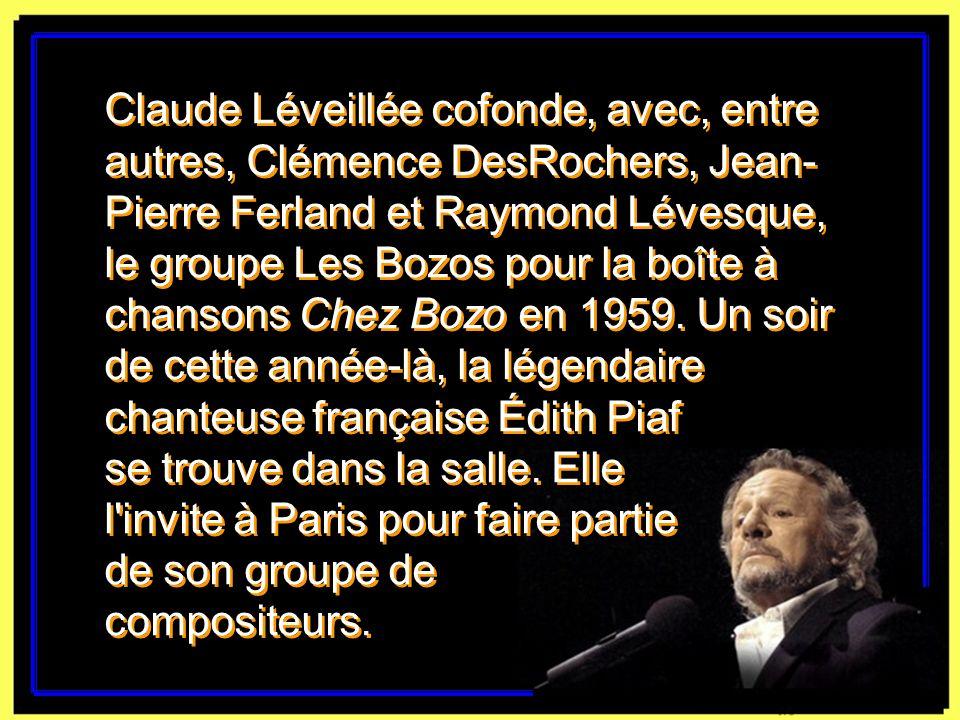 Claude Léveillée cofonde, avec, entre autres, Clémence DesRochers, Jean-Pierre Ferland et Raymond Lévesque, le groupe Les Bozos pour la boîte à chansons Chez Bozo en 1959.