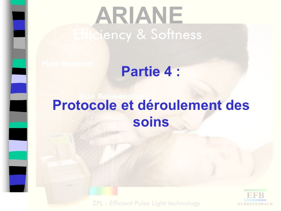 Partie 4 : Protocole et déroulement des soins