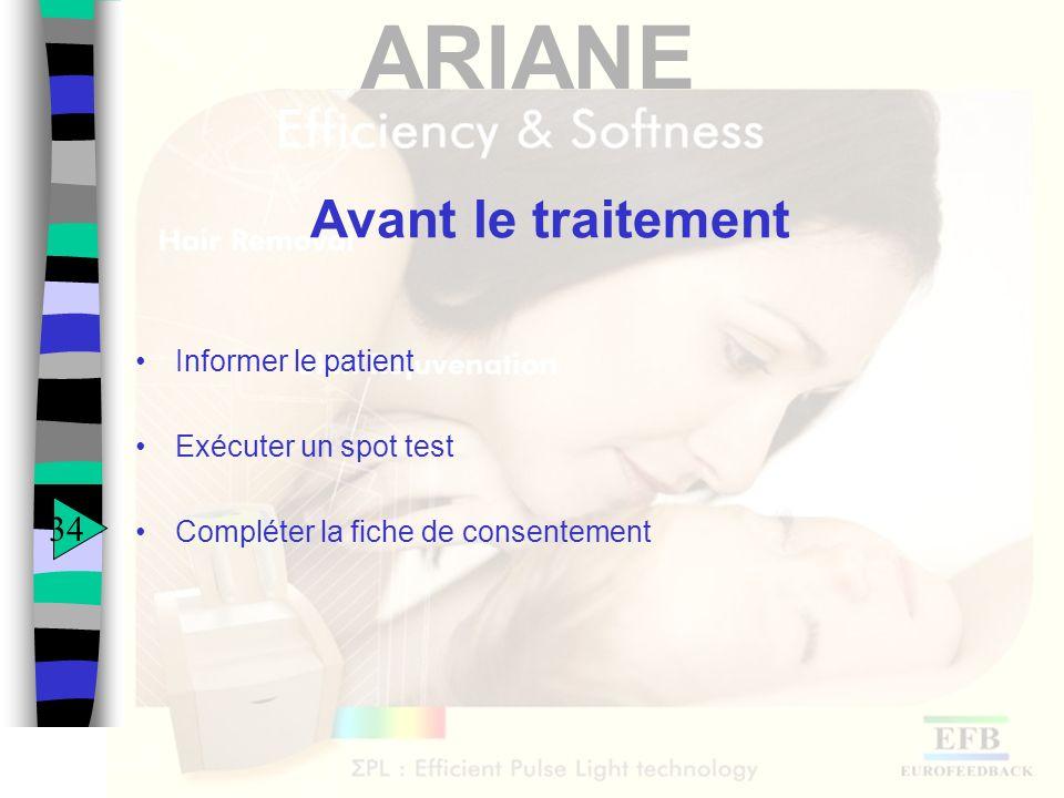 Avant le traitement 34 Informer le patient Exécuter un spot test