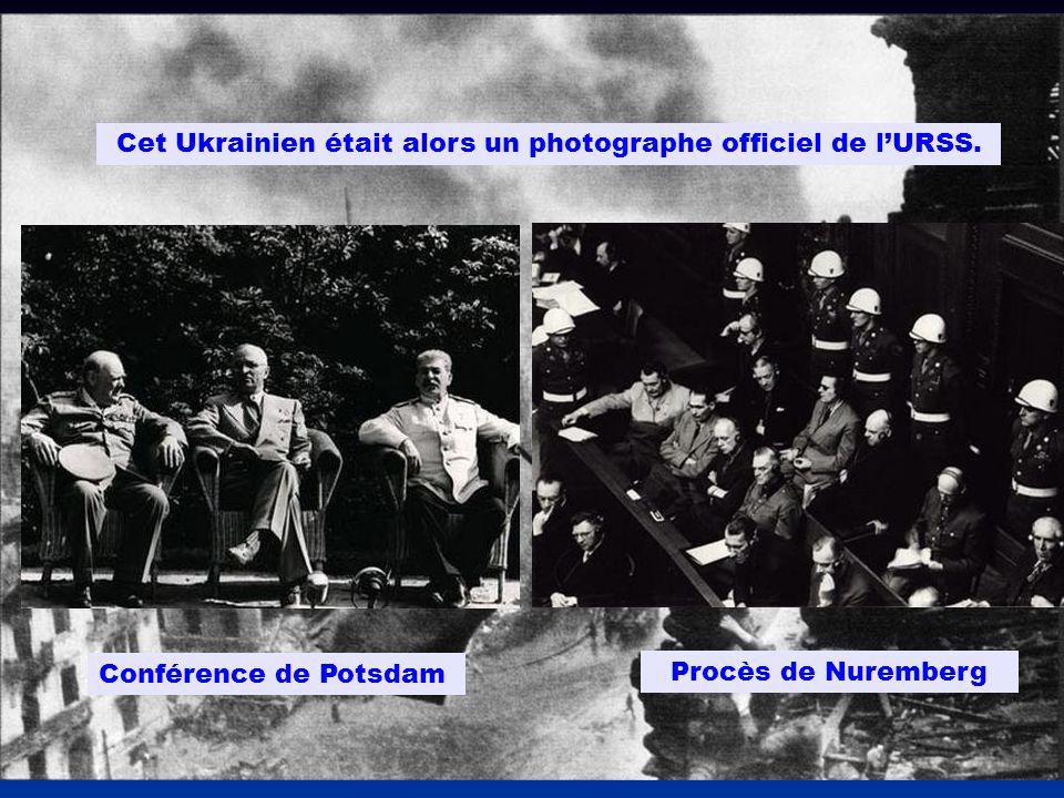 Cet Ukrainien était alors un photographe officiel de l'URSS.