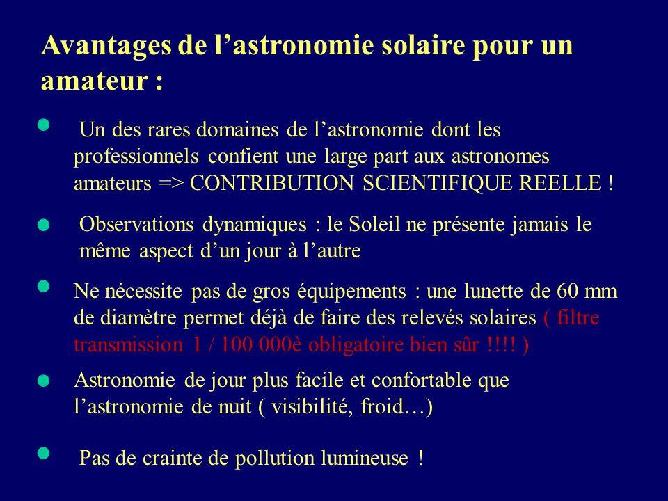 • • • • • Avantages de l'astronomie solaire pour un amateur :