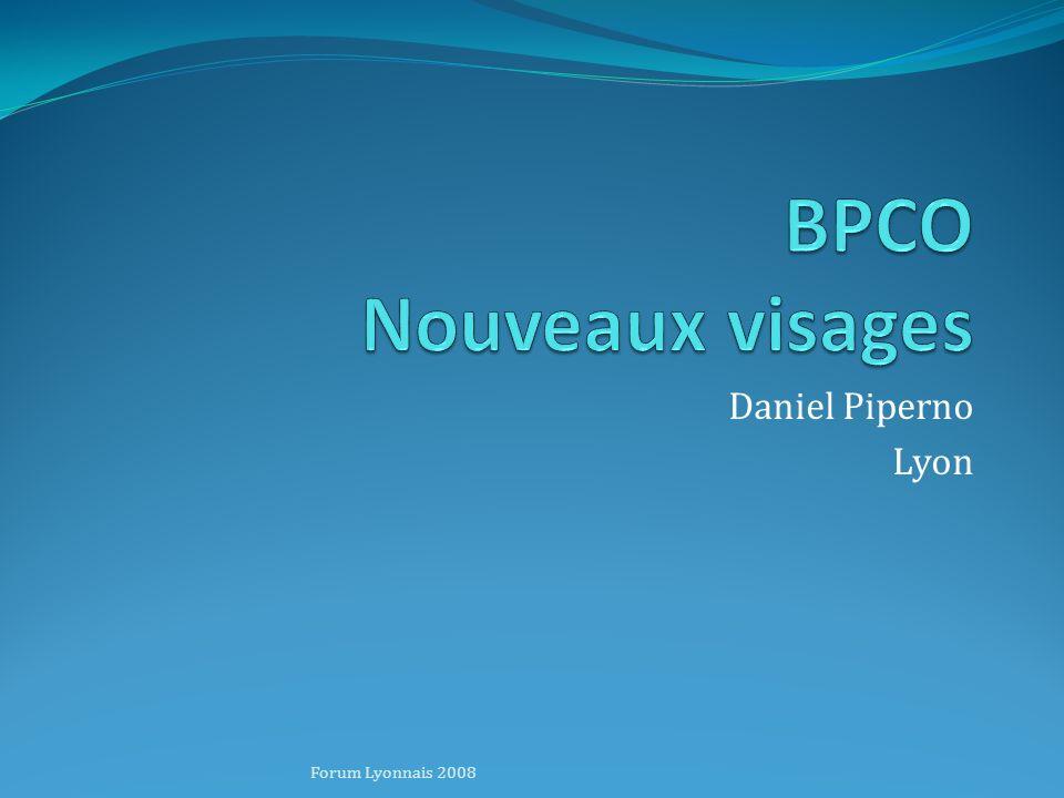 BPCO Nouveaux visages Daniel Piperno Lyon Forum Lyonnais 2008
