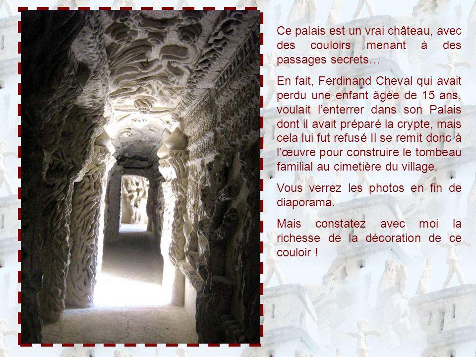 Ce palais est un vrai château, avec des couloirs menant à des passages secrets…