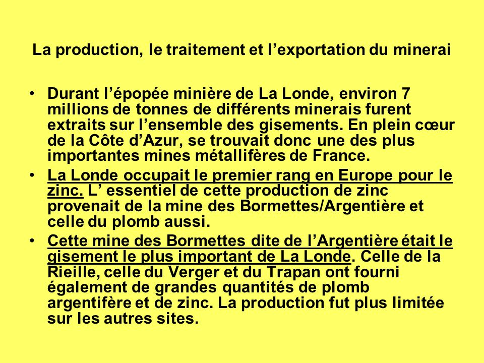 La production, le traitement et l'exportation du minerai
