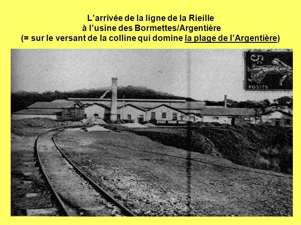 L'arrivée de la ligne de la Rieille à l'usine des Bormettes/Argentière (= sur le versant de la colline qui domine la plage de l'Argentière)