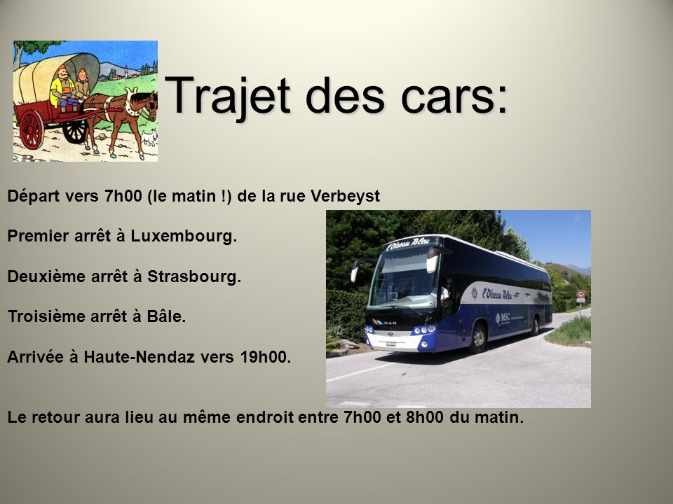 Trajet des cars: Départ vers 7h00 (le matin !) de la rue Verbeyst