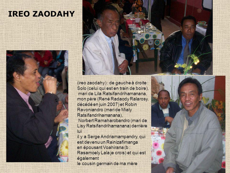 IREO ZAODAHY (ireo zaodahy) : de gauche à droite : Solo (celui qui est en train de boire),