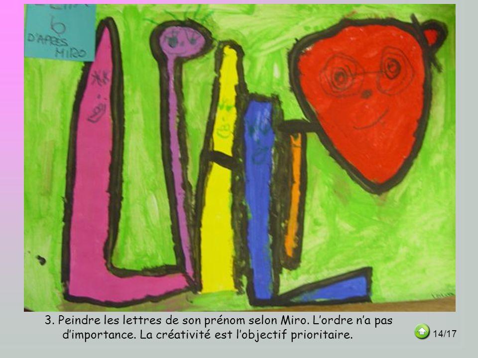 3. Peindre les lettres de son prénom selon Miro