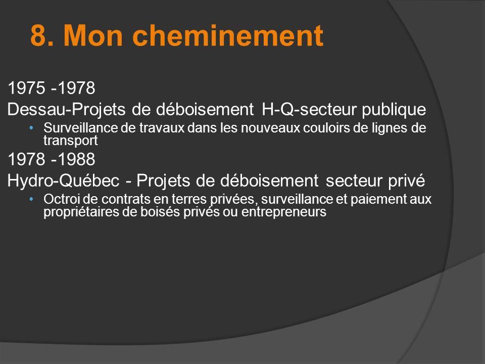 8. Mon cheminement 1975 -1978. Dessau-Projets de déboisement H-Q-secteur publique.