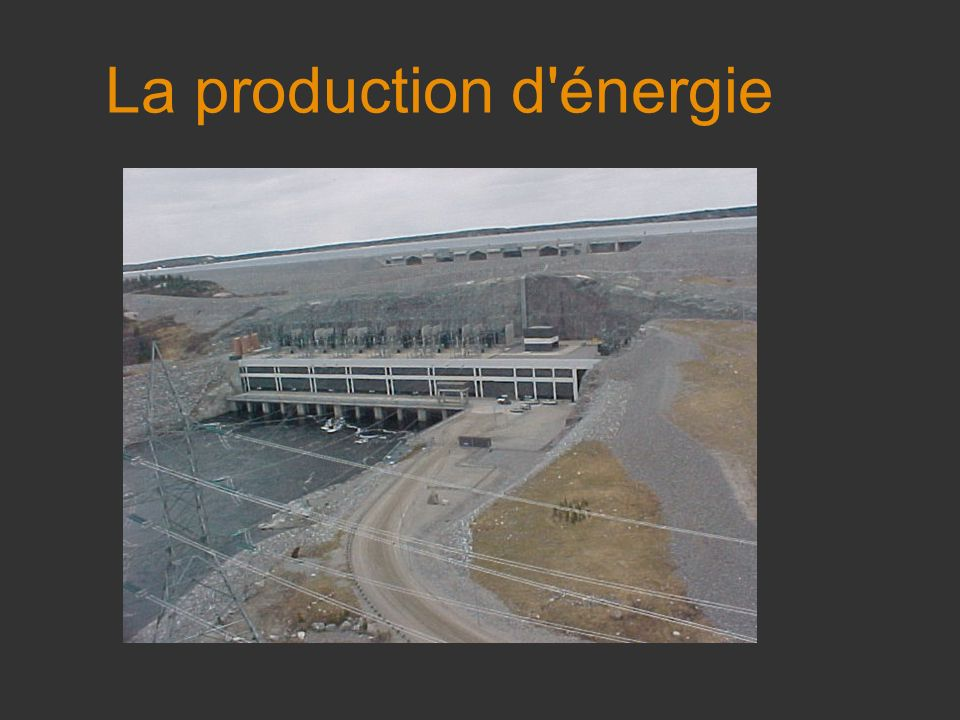 La production d énergie