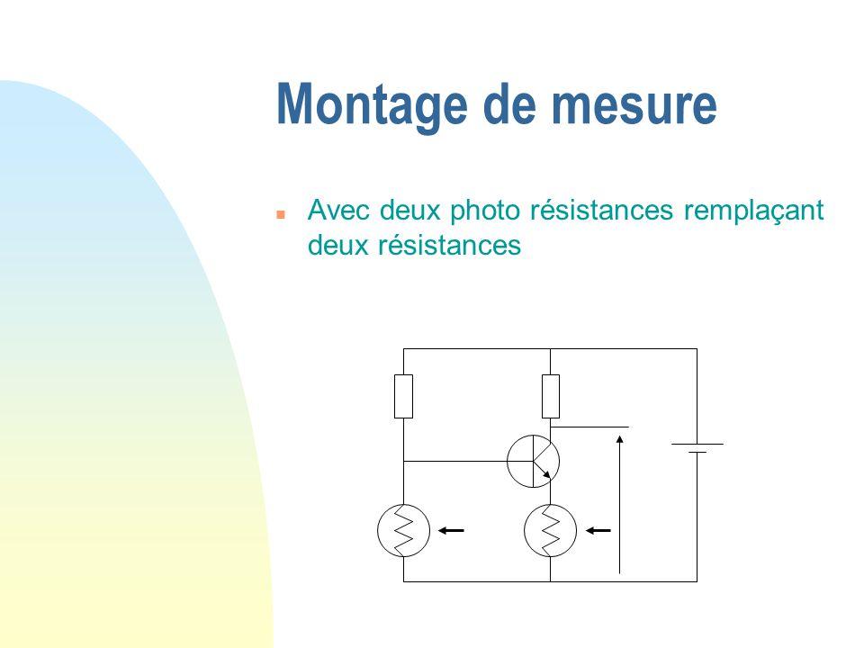 Montage de mesure Avec deux photo résistances remplaçant deux résistances