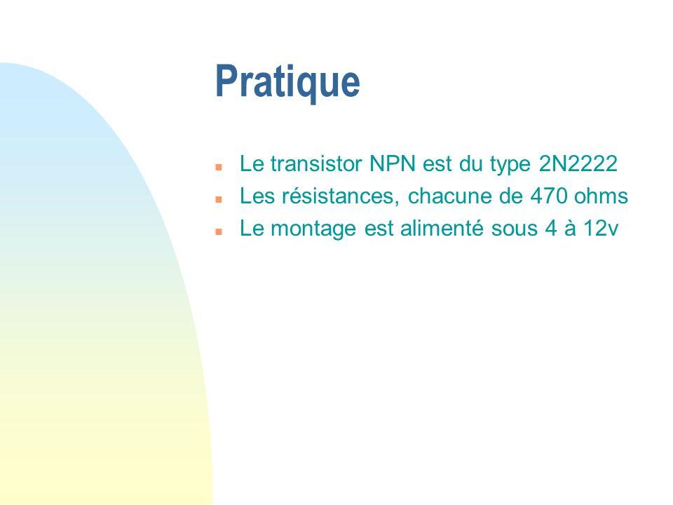 Pratique Le transistor NPN est du type 2N2222