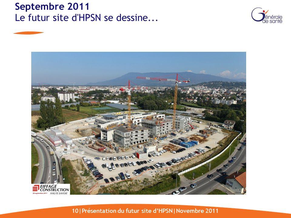Septembre 2011 Le futur site d HPSN se dessine...