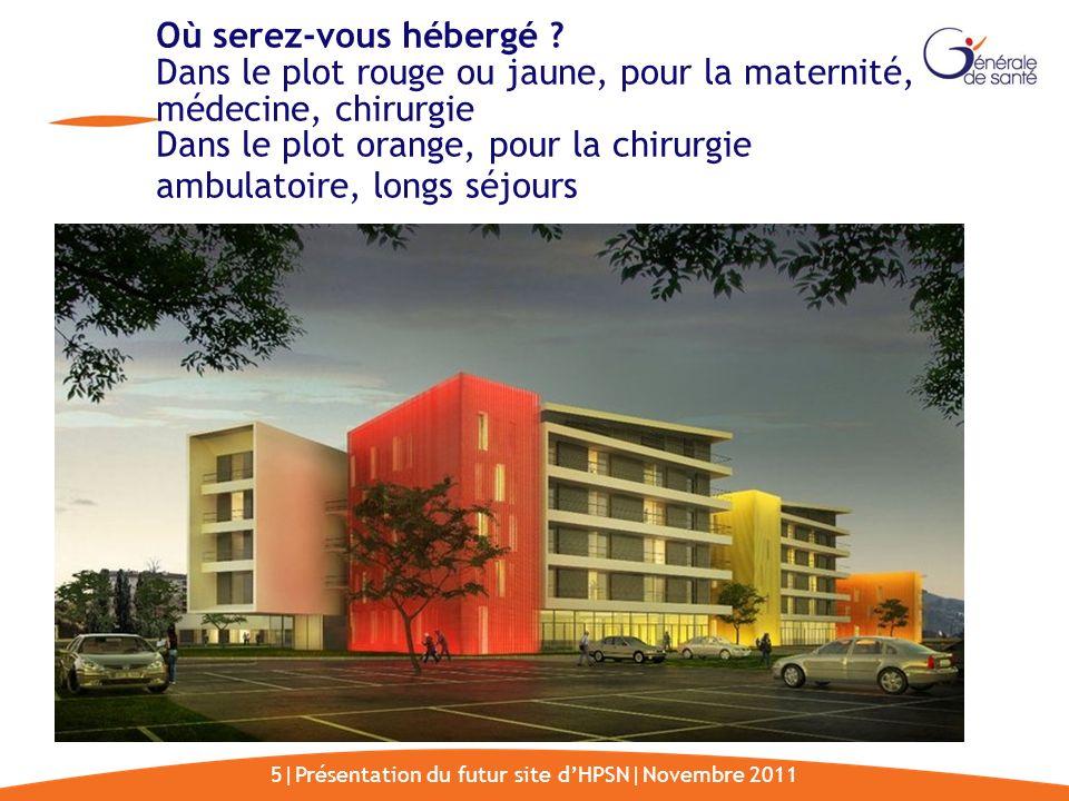5|Présentation du futur site d'HPSN|Novembre 2011