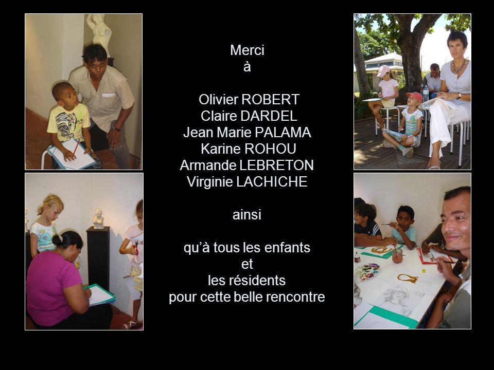 Merci à Olivier ROBERT Claire DARDEL Jean Marie PALAMA Karine ROHOU Armande LEBRETON Virginie LACHICHE ainsi qu'à tous les enfants et les résidents pour cette belle rencontre