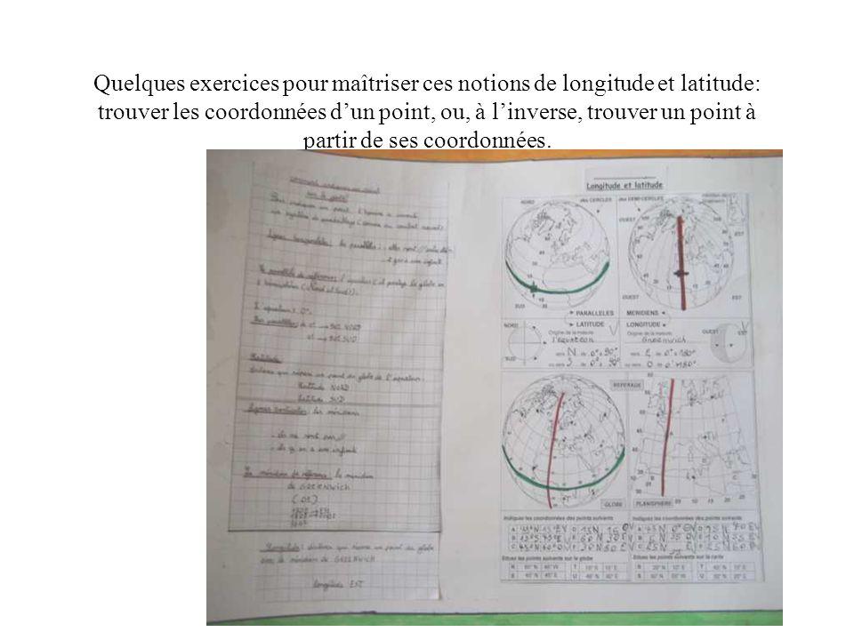 Quelques exercices pour maîtriser ces notions de longitude et latitude: trouver les coordonnées d'un point, ou, à l'inverse, trouver un point à partir de ses coordonnées.
