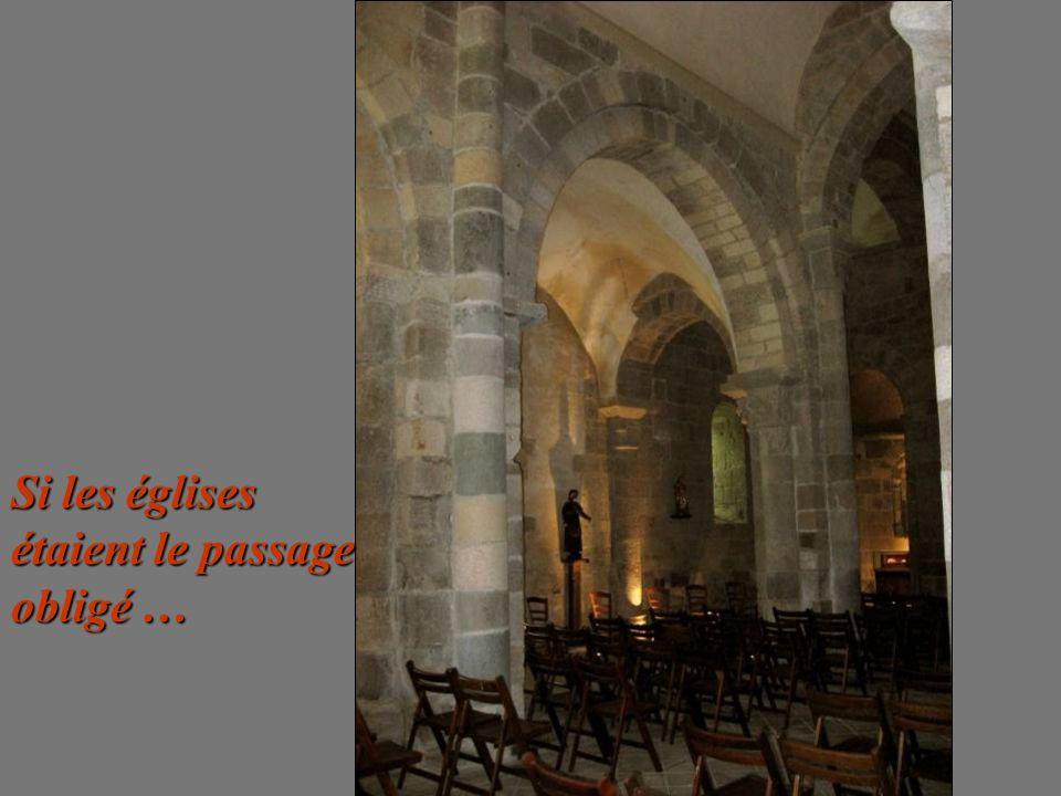 Si les églises étaient le passage obligé …