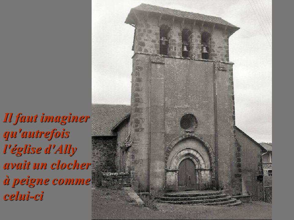 Il faut imaginer qu autrefois l église d Ally avait un clocher à peigne comme celui-ci