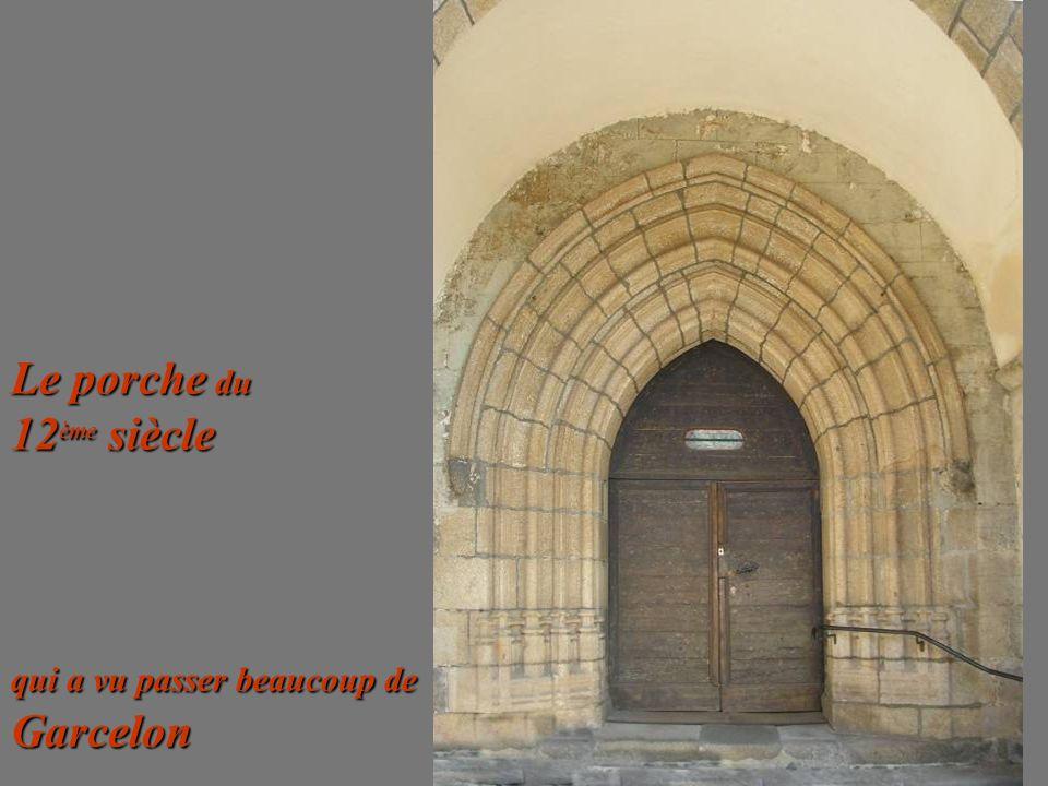Le porche du 12ème siècle qui a vu passer beaucoup de Garcelon