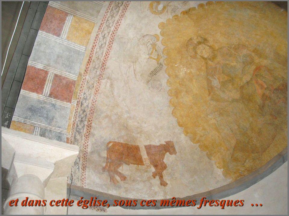 et dans cette église, sous ces mêmes fresques …