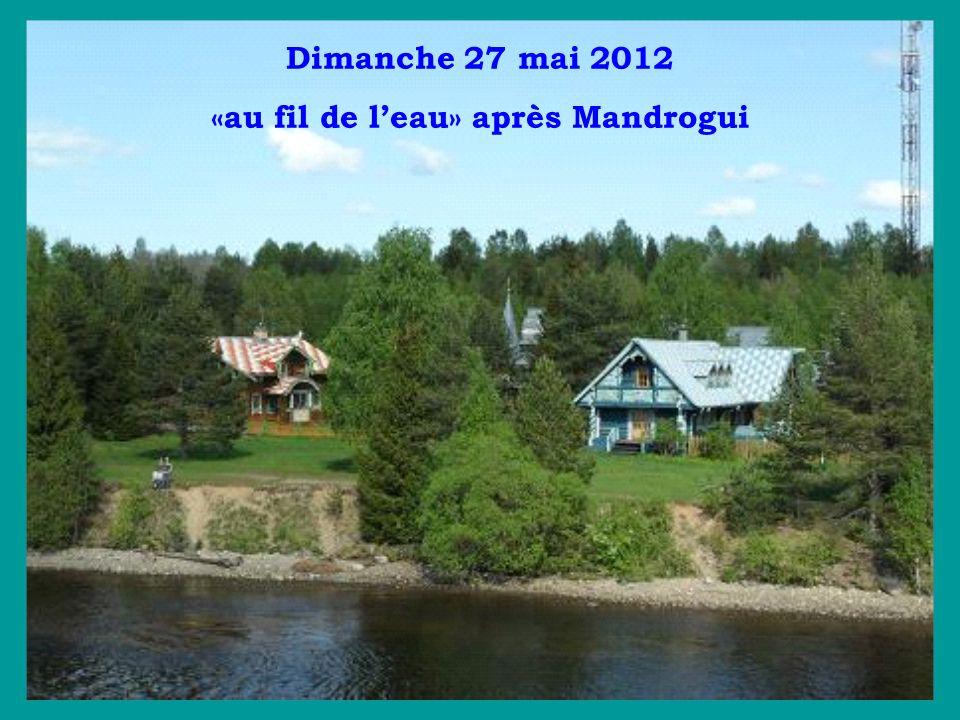 Dimanche 27 mai 2012 «au fil de l'eau» après Mandrogui