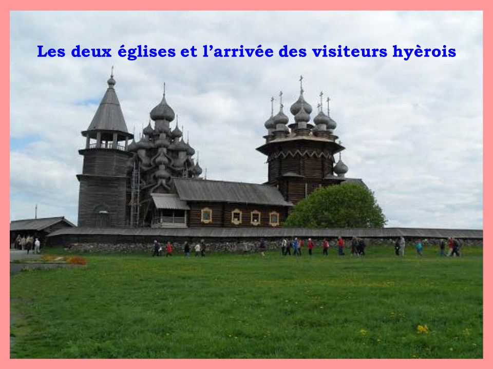 Les deux églises et l'arrivée des visiteurs hyèrois