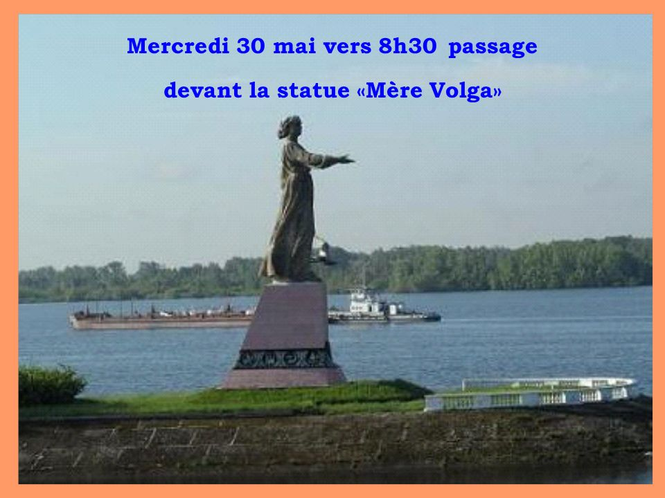 Mercredi 30 mai vers 8h30 passage devant la statue «Mère Volga»