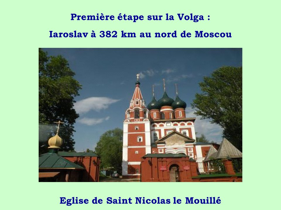 Première étape sur la Volga : Iaroslav à 382 km au nord de Moscou