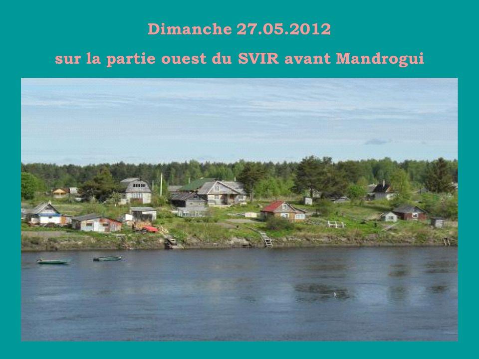Dimanche 27.05.2012 sur la partie ouest du SVIR avant Mandrogui
