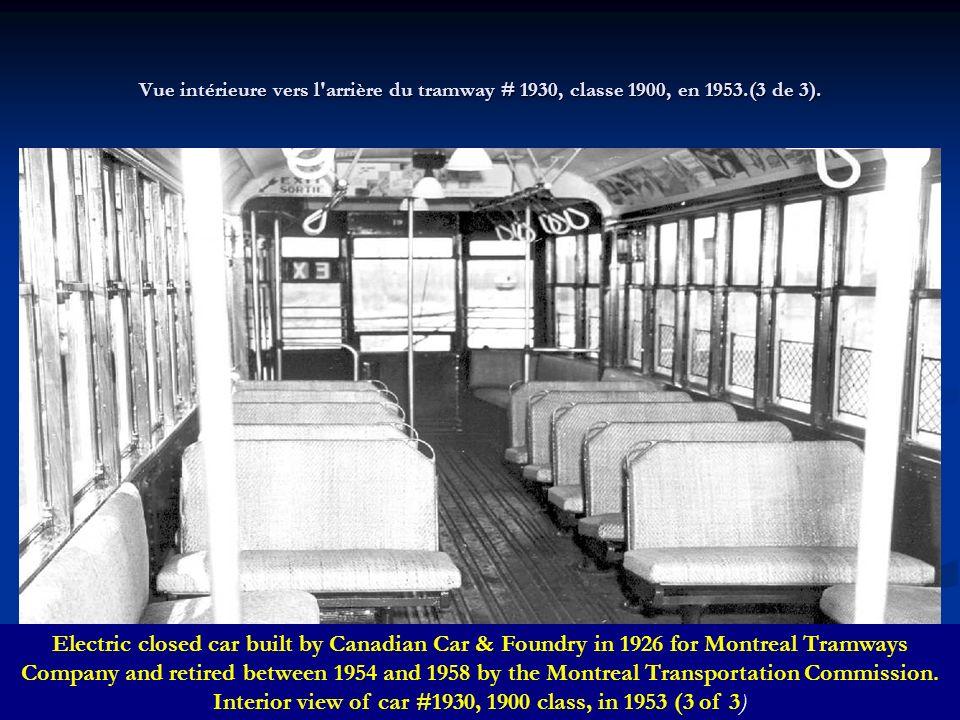 Vue intérieure vers l arrière du tramway # 1930, classe 1900, en 1953