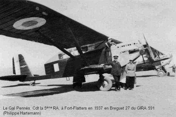 Le Gal Pennès, Cdt la 5ème RA, à Fort-Flatters en 1937 en Breguet 27 du GIRA 591