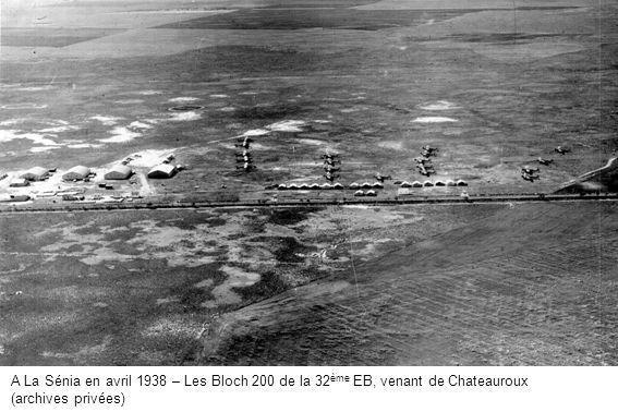A La Sénia en avril 1938 – Les Bloch 200 de la 32ème EB, venant de Chateauroux
