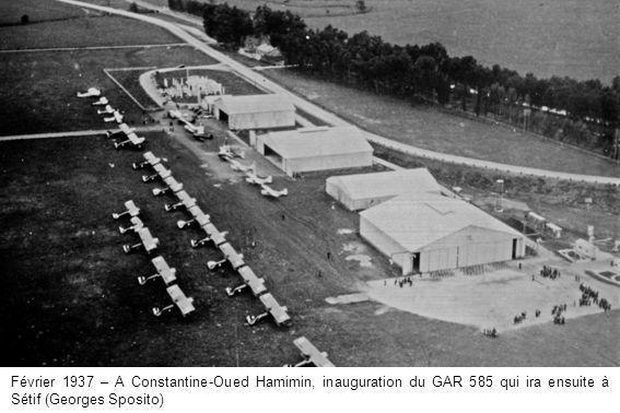 Février 1937 – A Constantine-Oued Hamimin, inauguration du GAR 585 qui ira ensuite à Sétif (Georges Sposito)