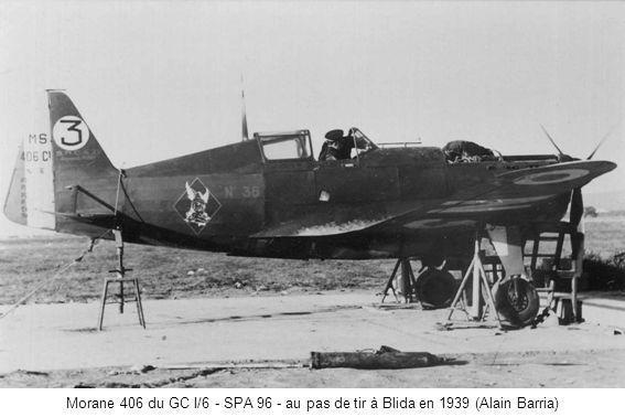 Morane 406 du GC I/6 - SPA 96 - au pas de tir à Blida en 1939 (Alain Barria)
