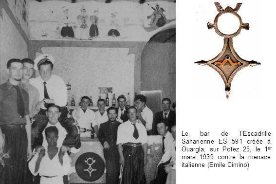 Le bar de l'Escadrille Saharienne ES 591 créée à Ouargla, sur Potez 25, le 1er mars 1939 contre la menace italienne (Emile Cimino)