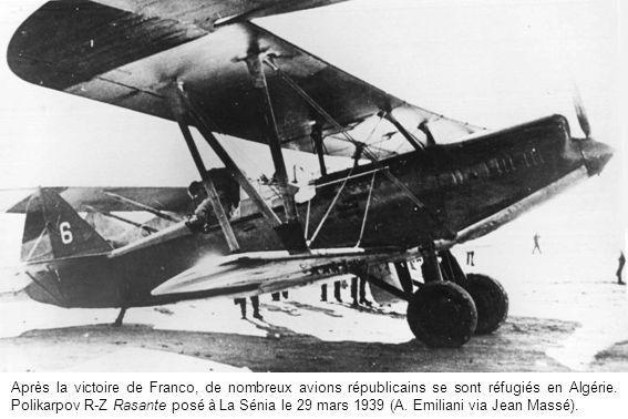 Après la victoire de Franco, de nombreux avions républicains se sont réfugiés en Algérie.