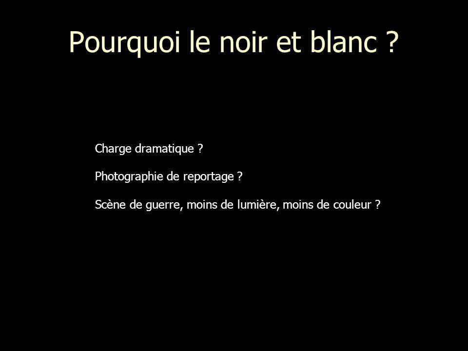 Pourquoi le noir et blanc