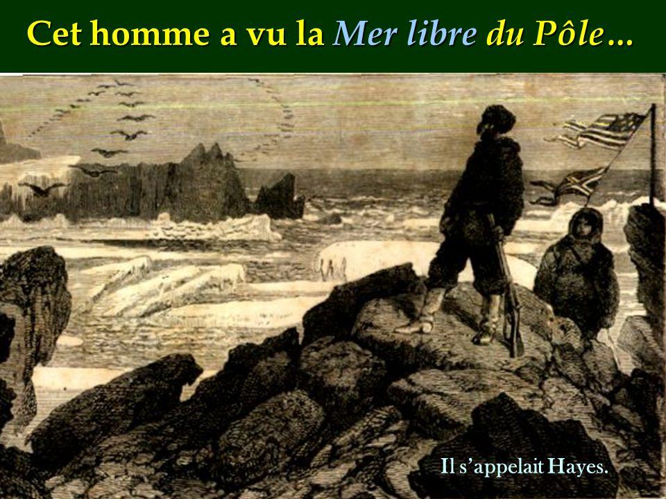 Cet homme a vu la Mer libre du Pôle…