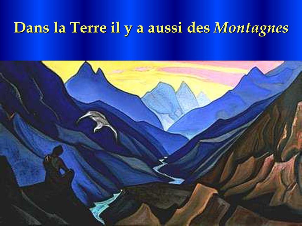 Dans la Terre il y a aussi des Montagnes