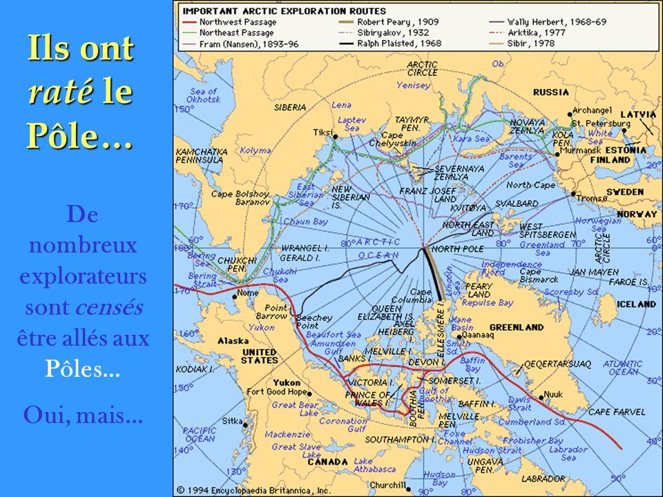De nombreux explorateurs sont censés être allés aux Pôles…
