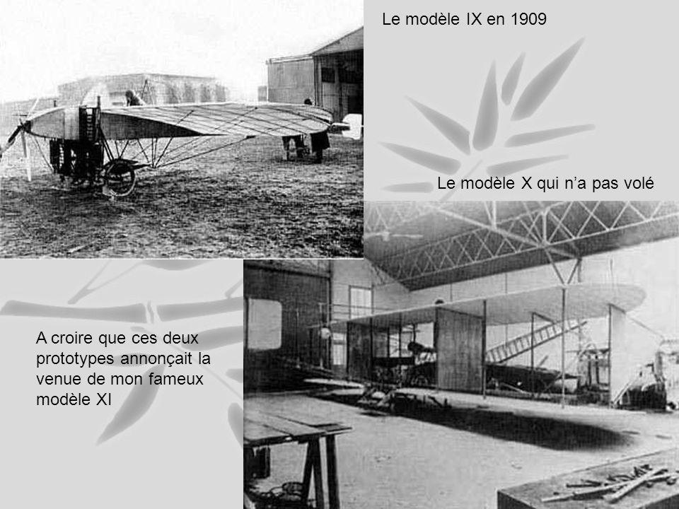 Le modèle IX en 1909 Le modèle X qui n'a pas volé.