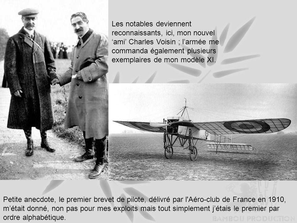 Les notables deviennent reconnaissants, ici, mon nouvel 'ami' Charles Voisin ; l'armée me commanda également plusieurs exemplaires de mon modèle XI.