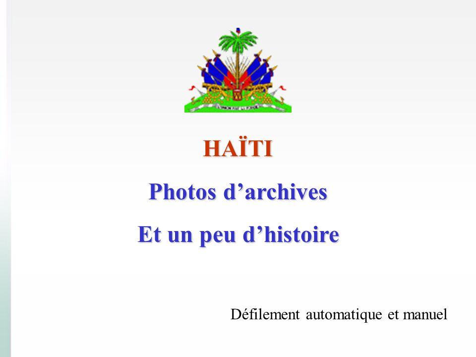HAÏTI Photos d'archives Et un peu d'histoire