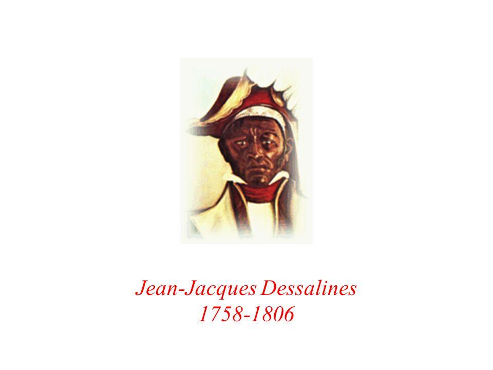 Jean-Jacques Dessalines 1758-1806