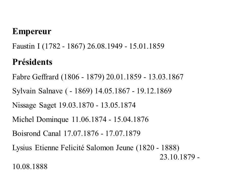 Empereur Présidents Faustin I (1782 - 1867) 26.08.1949 - 15.01.1859