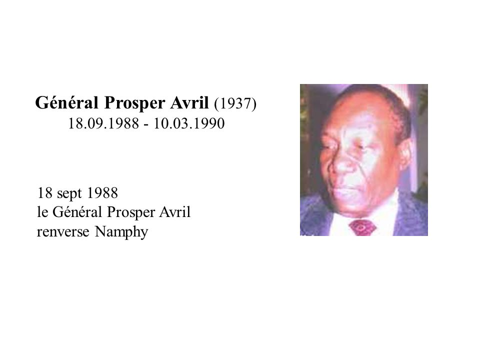 Général Prosper Avril (1937) 18.09.1988 - 10.03.1990
