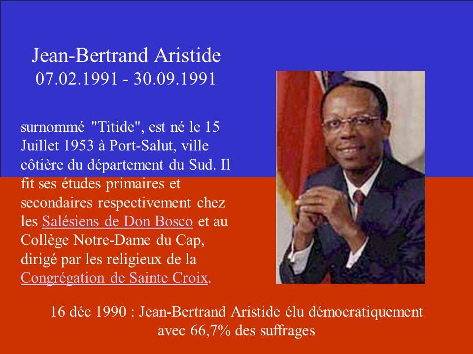 Jean-Bertrand Aristide 07.02.1991 - 30.09.1991