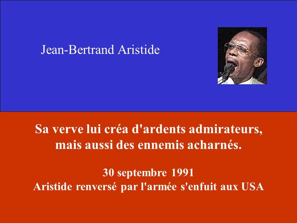 30 septembre 1991 Aristide renversé par l armée s enfuit aux USA