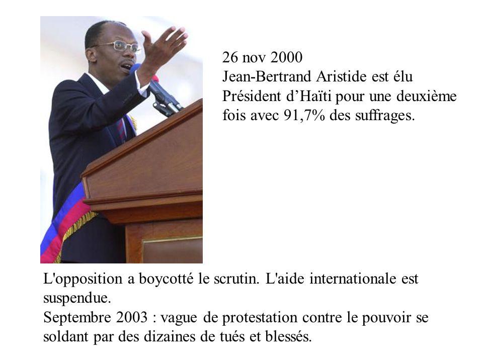 26 nov 2000 Jean-Bertrand Aristide est élu Président d'Haïti pour une deuxième fois avec 91,7% des suffrages.